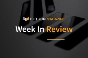 Bitcoin Magazine Week in Review: Stablecoins Take the Spotlight